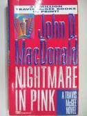 【書寶二手書T1/原文小說_AHF】Nightmare in Pink_John D. MacDonald