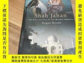 二手書博民逛書店shah罕見jahan the rise and fall of the mughal emperor fergu