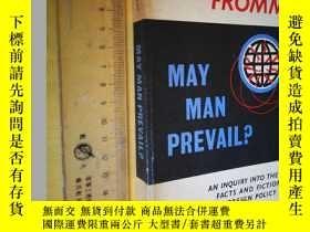 二手書博民逛書店英文原版罕見May Man Prevail?: An Inquiry into the Facts and Fic