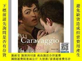 二手書博民逛書店【罕見】卡拉瓦喬詳述 Caravaggio in Detail