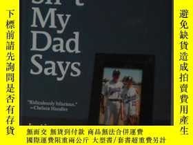 二手書博民逛書店英文原版罕見Sh*t My Dad Says by Justin