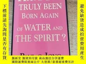 二手書博民逛書店HAVE罕見YOU TRULY BEEN BORN AGAINY235182 出版1991