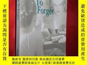 二手書博民逛書店Remember罕見to Forget 【詳見圖】Y5460 T