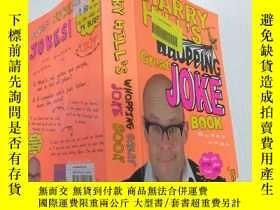 二手書博民逛書店Harry罕見Hill s Whopping Great Joke Book哈裏·希爾那本很棒的笑話書Y212