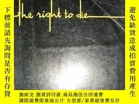 二手書博民逛書店The罕見right to die: Policy Innovation and Its Consequences
