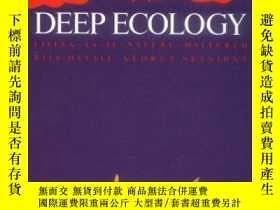 二手書博民逛書店Deep罕見EcologyY364682 Bill Devall Gibbs Smith 出版2001