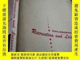 二手書博民逛書店philosphy罕見of recreation and lei
