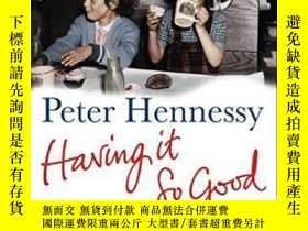 二手書博民逛書店Having罕見It So Good-有這麽好的感覺Y436638 Peter Hennessy Pengui