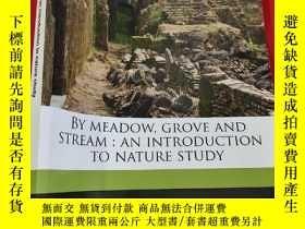 二手書博民逛書店By罕見Meadow, Grove and Stream: An Introduction to Nature S