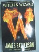 【書寶二手書T1/原文小說_KKH】Witch & Wizard_Patterson, James/ Charbonnet, Gabrielle