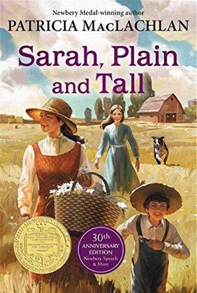 Sarah, Plain and Tall (1986 Newbery Medal Book) (30th Anniversary Editio..