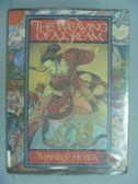 【書寶二手書T5/兒童文學_XGA】The Weaving of a Dream_Marilee Heyer