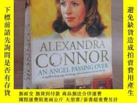 二手書博民逛書店外文書罕見ALEXANDRA CONNOR AN ANGEL PASSING OVER(32開,共552)Y1