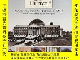 二手書博民逛書店簽名本罕見THE HIGH ON THE HILLTOP:Marshall Terry s History of