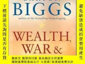 二手書博民逛書店Wealth,罕見War and WisdomY410016 Barton Biggs ISBN:97811