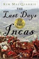 二手書博民逛書店 《The Last Days of the Incas》 R2Y ISBN:074326049X
