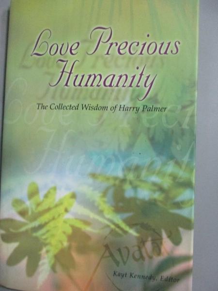 【書寶二手書T8/原文小說_E5K】Love Precious Humanity…_Kayt Kennedy