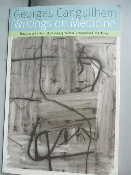 【書寶二手書T1/保健_ZCK】Writings on Medicine_Canguilhem, Georges