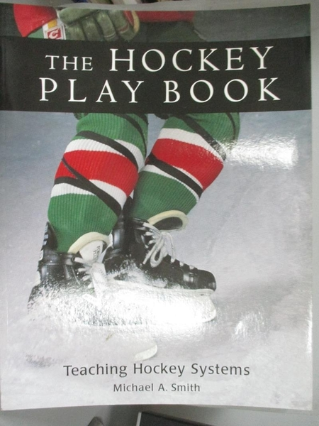 【書寶二手書T1/體育_YJQ】The Hockey Play Book: Teaching Hockey Systems_Smith, Michael A.