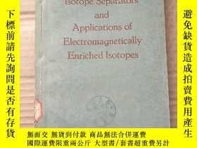 二手書博民逛書店electromagnetic罕見lsotope separators and applications of e