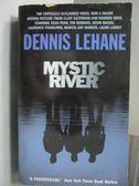 【書寶二手書T4/原文小說_KBO】Mystic River_Dennis Lehane