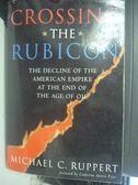 【書寶二手書T7/財經企管_ZCZ】Crossing the Rubicon_Michael C. Ruppert