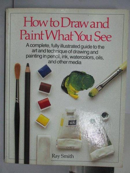 【書寶二手書T9/藝術_QHL】How to Draw and Paint What You See