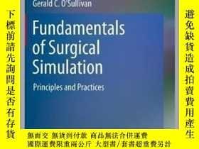 二手書博民逛書店Fundamentals罕見of Surgical Simulation: Principles and Prac