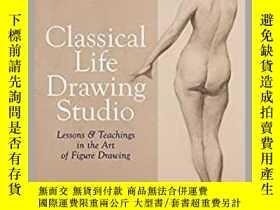 二手書博民逛書店Classical罕見Life Drawing Studio: