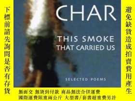 二手書博民逛書店The罕見Smoke That Carried UsY364682 Rene Char White Pine