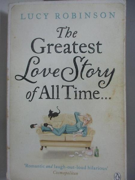 【書寶二手書T2/原文小說_ACW】The Greatest Love Story of All Time_Lucy Robinson