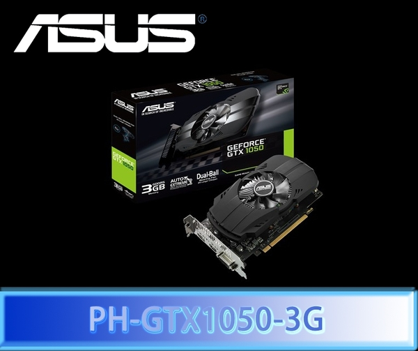 ASUS 華碩 PH-GTX1050-3G 長效鳳凰 顯示卡