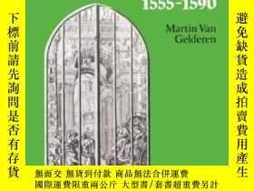 二手書博民逛書店The罕見Political Thought Of The Dutch Revolt 1555-1590Y25