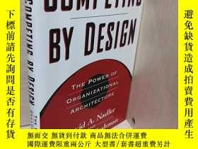 二手書博民逛書店Competing罕見by Design: The Power