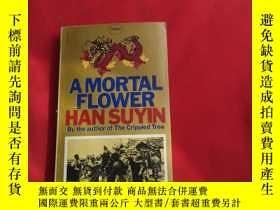 二手書博民逛書店A罕見MORTAL FLOWER HANSUYINY179070 A MORTAL FLOWER HANSUY