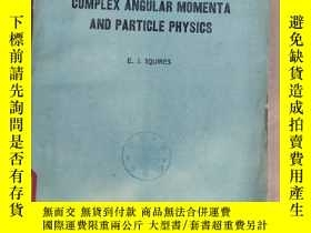二手書博民逛書店complex罕見angular momenta and particle physics(P2365)Y17
