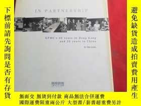 二手書博民逛書店IN罕見PARTNERSHIP KPMGS60years in HongKongand20years in chi