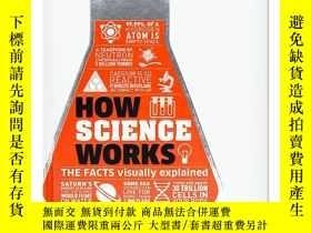 二手書博民逛書店How罕見Science Works: The Facts Visually Explained 科學如何運作 簡