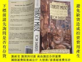 二手書博民逛書店The罕見Thirsty Muse: Alcohol and the American WriterY2617