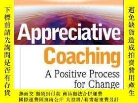 二手書博民逛書店Appreciative罕見Coaching: A Positive Process for ChangeY4