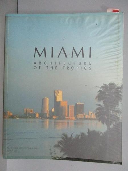 【書寶二手書T9/建築_PEB】Miami-Architecture of the Tropics