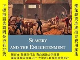 二手書博民逛書店Slavery罕見And The Enlightenment In The British Atlantic, 1