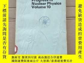 二手書博民逛書店progress罕見in nuclear physics volume 10(P2001)Y173412