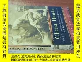 二手書博民逛書店China罕見Hands: Nine Decades of Adventure, Espionage, and D