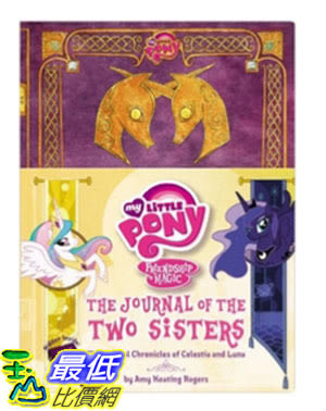 [美國直購] My Little Pony: The Journal of the Two Sisters 美國暢銷書 The Official Chronicles of Princesses
