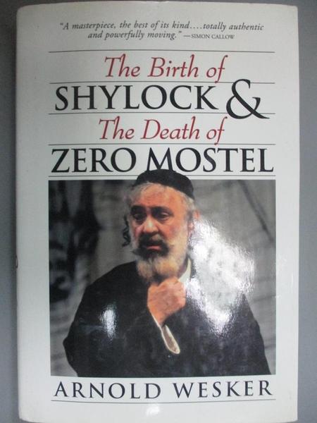 【書寶二手書T6/藝術_MQJ】Birth of Shylock & the Death of Zero Mostel_Arnold Wesker