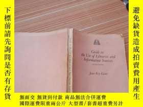 二手書博民逛書店GUIDE罕見TO TBE USE OF LIBRARIES AND INFORMATION SOURCESY