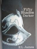 【書寶二手書T5/原文小說_GVW】Fifty Shades Darker_E. L. James