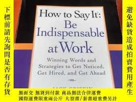 二手書博民逛書店How罕見to Say It: Be Indispensable