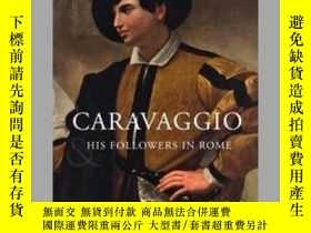 二手書博民逛書店CARAVAGGIO罕見His Followers in Rom